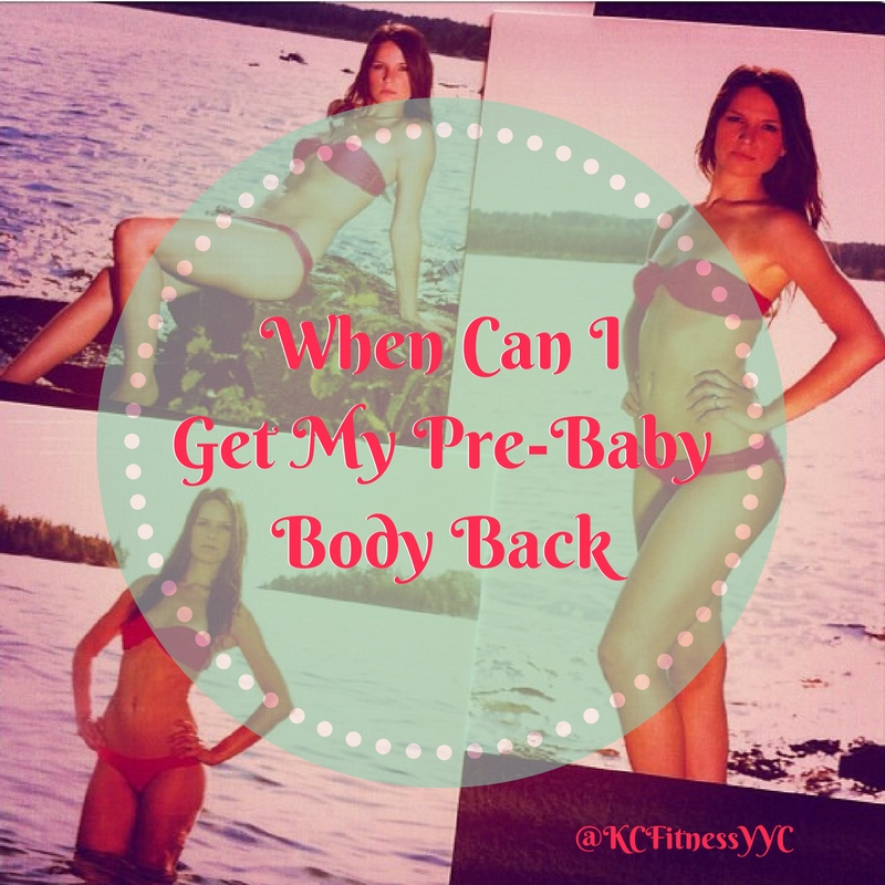 When Can I Get My Pre-Baby Body Back-