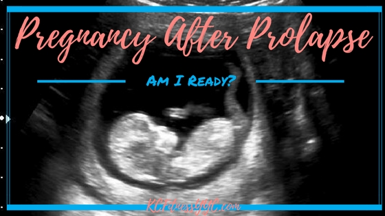 Pregnancy After Prolapse